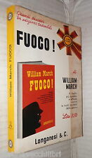 FUOCO William March Longanesi 1967 Crudelta della Guerra Storia Seconda Mondiale