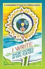 I Write Short Stories by Kids for Kids (Paperback or Softback)