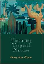 PICTURING TROPICAL NATURE NEW HARDCOVER BOOK