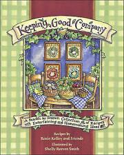 Keeping Good Company: A Season-by-Season Collection of Recipes, with Entertainin
