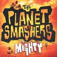 Mighty by The Planet Smashers (CD, Nov-2007, Stomp Records)
