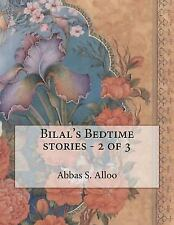 Bilal's Bedtime Stories - 2 Of 3 by Abbas S. Alloo (2015, Paperback)