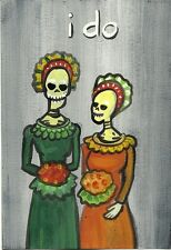 Gay Marriage Day of the Dead Lesbian Couple I DO folk pop lowbrow art painting