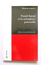 ELISABETH GEBLESCO : PANAÏT ISTRATI & LA MÉTAPHORE PATERNELLE / ANTHROPOS / 1989