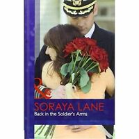 Back in the Soldier's Arms (Mills & Boon Hardback Romance) by Soraya Lane, NEW B
