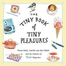 Flow: The Tiny Book of Tiny Pleasures by Irene Smit, Editors of Flow magazine...