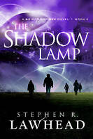 The Shadow Lamp: A Bright Empires Novel: Book 4 by Lawhead, Stephen R. | Paperba