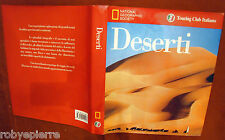 vendo grande libro sui DESERTI NATIONAL GEOGRAPHIC TOURING CLUB ITALIANO NUOVO