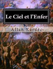 Le Ciel et L'Enfer : La Justice Divine Selon le Spiritisme by Allan Kardec...