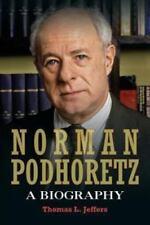 Norman Podhoretz : A Biography by Thomas L. Jeffers (2014, Paperback)