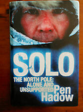 HADOW, Pen.  Solo. The North Pole: Alone and Unsupported.