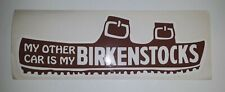 My Other Car Is My Birkenstocks Sandel Bumper Sticker Decal