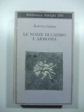 Le nozze di Cadmo e Armonia, Calasso Roberto, Biblioteca Adelphi 1988