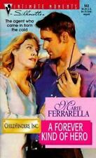 NEW - A Forever Kind of Hero (Childfinders, Inc.) by Marie Ferrarella