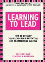 LEARNING TO LEAD (BETTER MANAGEMENT SKILLS S.) By ELWOOD N. CHAPMAN' 'PAT HEIM