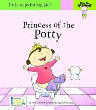 Princess of the Potty - Little Steps for Big Kids! by Nora Gaydos (2011,...