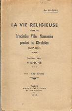Em.Sevestre:Vie religieuse dans villes normandes pendant la Révolution.Manche.