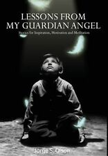 Lessons from My Guardian Angel by Jorge S. Olson (English) Hardcover Book