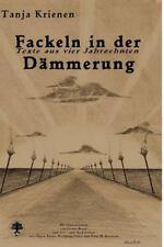 Fackeln in der Dämmerung : Texte Aus Vier Jahrzehnten by Tanja Krienen (2015,...