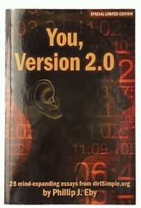 Phillip J. Eby: You, Version 2.0 SIGNED LIMITED EDITION