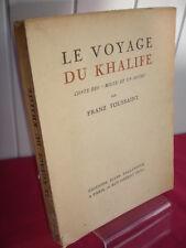 """ORIENTALISME/ LE VOYAGE DU KHALIFE Conte """" Mille et un jours  Frantz Toussaint"""