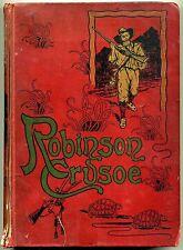 ROBINSON CRUSOE 1896 Daniel Defoe CASSELL HARDBACK