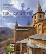 lieux sacrés   40 sites de France où souffle l'esprit Gausseron  Elisabeth   Las