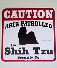 """Shih Tzu Plastic 11""""x11"""" Sign-New-Caution Area Patrolled by Shih Tzu Security Co"""