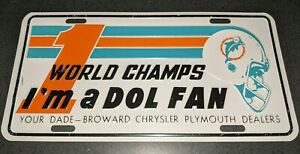 Vintage Old 1972 #1 World Champs Miami Dolphins Dolfan Metal License Plate