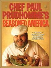 Chef Paul Prudhomme's Seasoned America by Paul Prud'Homme (1991, Hardcover)