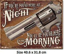 If You're Found Here At Night  Rustic Gun Tin Sign 1951  Made in USA