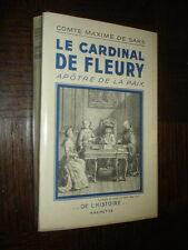LE CARDINAL DE FLEURY - Apôtre de la paix - Comte Maxime de Sars (envoi) 1942