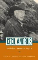Cecil Andrus: Politics Western Style, Connelly, Joel, Andrus, Cecil,157061122X,