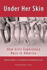 NEW - Under Her Skin: How Girls Experience Race in America (Live Girls)