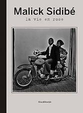 Malick Sidibe: La Vie En Rose (Hardback or Cased Book)