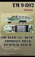 Gmc Dukw-353 Duck Amphibian Truck Technical Manual Tm 9-802 by War Department