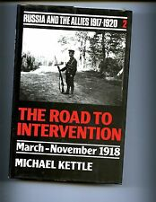 The Road to Intervention: March-November 1918 (Russia  the Allies 1918  HBdj VG