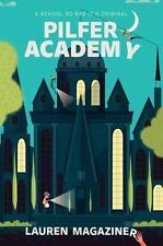 Pilfer Academy : A School So Bad It's Criminal by Lauren Magaziner (2016,...