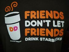 FRIENDS DON'T Let Friends Drink Starbucks Dunkin' Donuts brown large t-shirt