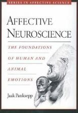 Series in Affective Science Ser.: Affective Neuroscience : The Foundations of...