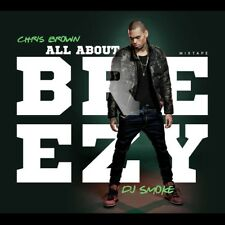 CHRIS/DJ SMOKE BROWN - MIXTAPE-ALL ABOUT BREEZY  CD NEUF