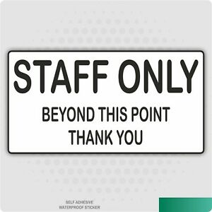 Staff Only Beyond This Point Self Adhesive Stickers Safety Signs Business