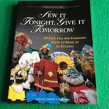 Sew It Tonight, Give It Tomorrow by Stacey Klaman  (NEW Paperback)
