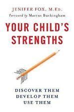 Your Child's Strengths: Discover Them, Develop Them, Use Them, Jenifer Fox M.Ed.