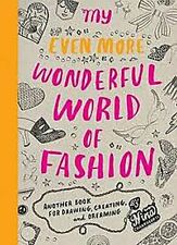 My Even More Wonderful World of Fashion