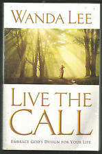 Live the Call : Embrace God's Design for Your Life by Wanda Lee (2006, Paperback
