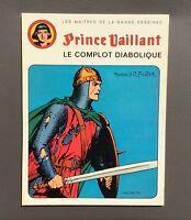 Prince Vaillant. Le complot diabolique. Hachette 1974 EO