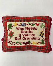 """Christmas Pillow Who Needs Santa If You've Got Grandma Plaid Holiday 8""""X11"""""""