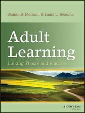Adult Learning : Bridging Theory and Practice by Laura L. Bierema and Sharan...