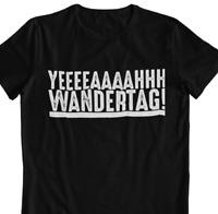 T-Shirt Yeahhh Wandertag! Wandern Spruch Sprüche Spass witzig lustig S-4XL